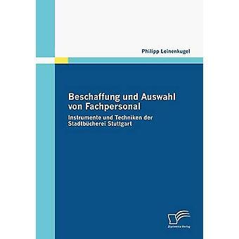 Beschaffung und Auswahl von Fachpersonal by Leinenkugel & Philipp