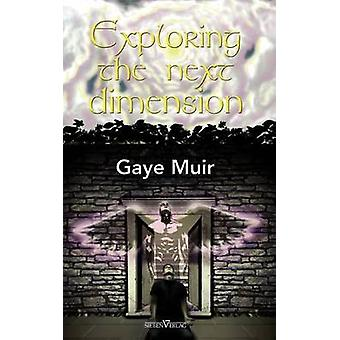 Exploring the Next Dimension by Muir & Gaye