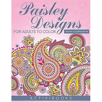 Paisley Designs For Adults To Color  Design Coloring Book by Activibooks