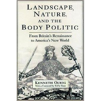 Landscape - Nature and the Body Politic - From Britain's Renaissance t