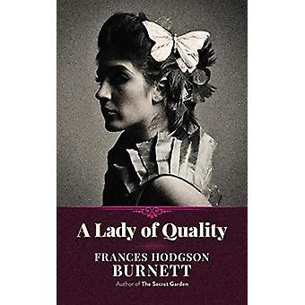 A Lady of Quality by Frances Hodgson Burnett - 9780486827766 Book