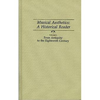 Musical Aesthetics - A Historical Reader (3 volumes) - Vol. I - From An