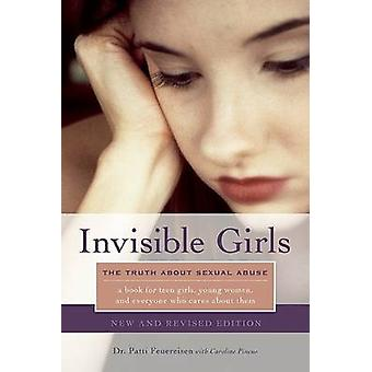 Invisible Girls - The Truth About Sexual Abuse (2nd Revised edition) b