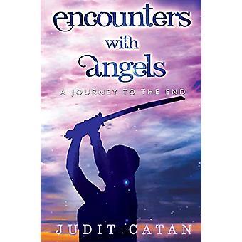 Encounter with Angels - A Journey to the End by Judit Catan - 97817883