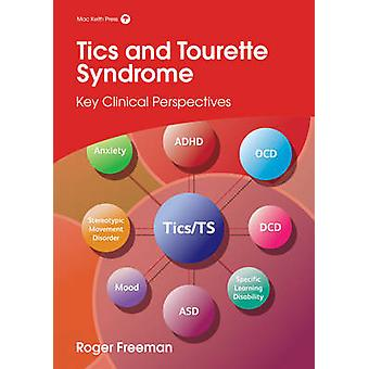 Tics and Tourette Syndrome - Key Clinical Perspectives by Roger L. Fre
