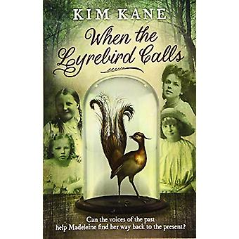 When the Lyrebird Calls by Kim Kane - 9781911631422 Book