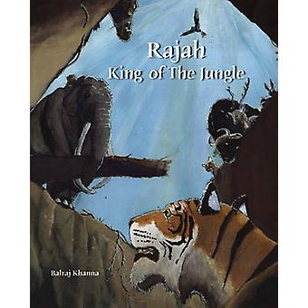 Rajah - King of the Jungle by Balraj Khanna - 9781935677031 Book