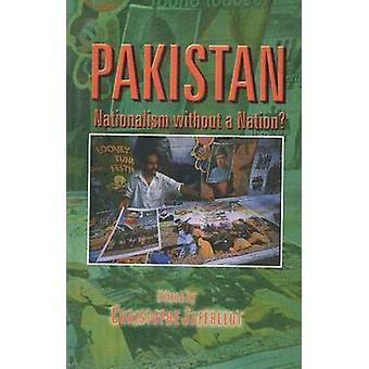 Pakistan - Nationalism without a Nation by Christophe Jaffrelot - 9788
