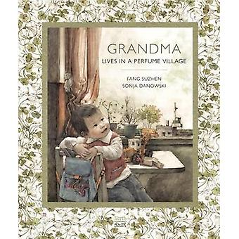 Grandma Lives in a Perfume Village by Suzhen Fang - 9780735842168 Book