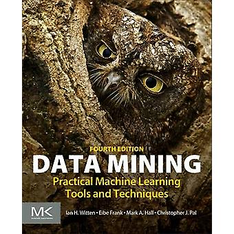 Data Mining - Practical Machine Learning Tools and Techniques by Ian H