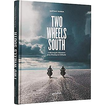 Two Wheels South - An Adventure Guide for Motorcycle Explorers by Mati