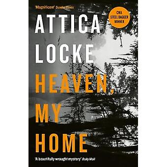 Heaven - My Home by Attica Locke - 9781781257708 Book