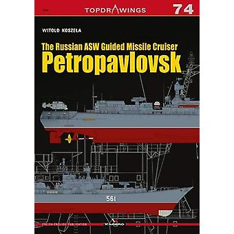 The Russian Asw Guided Missile Cruiser Petropavlovsk by Witold Koszel