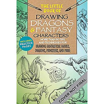 The Little Book of Drawing Dragons & Fantasy Characters - More tha