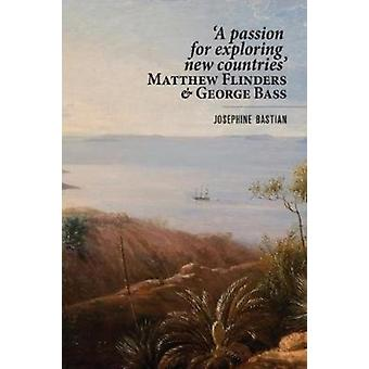 A Passion for Exploring New Countries Matthew Flinders  George Bass by Bastian & Josephine