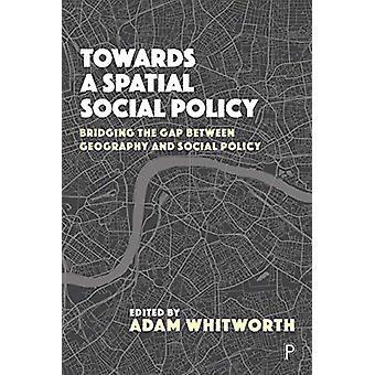 Hacia una política social espacial - Acortar la brecha entre la geografía