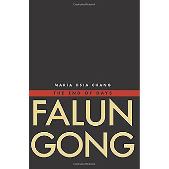 Falun Gong - The End of Days by Maria Hsia Chang - 9780300196030 Book