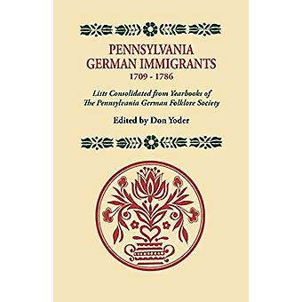 Pennsylvania German Immigrants - 1709-1786. Lists Consolidated from Y