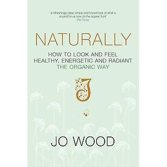 Naturally de Jo Wood - 9781447274537 Livre