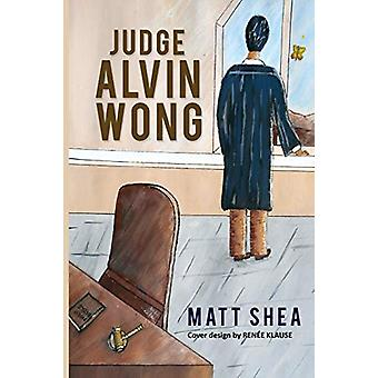 Judge Alvin Wong by Matt Shea - 9781621379577 Book