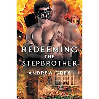 Redeeming the Stepbrother by Andrew Grey - 9781640805958 Book