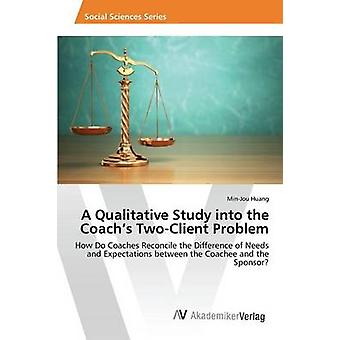 A Qualitative Study Into the Coach's Two-Client Problem by Huang Min-