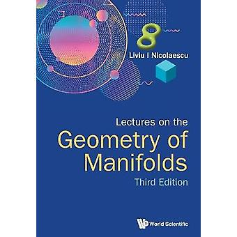 Lectures on the Geometry of Manifolds Third Edition 3rd Edition