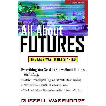 All About Futures The Easy Way to Get Started by Russell Wasendorf