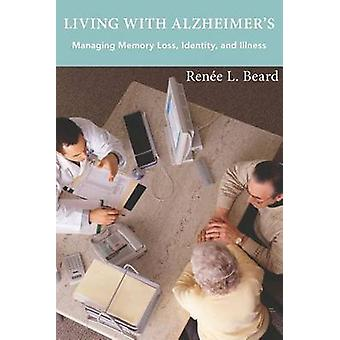 Leven met Alzheimers Managing Memory Loss Identity and Illness door Beard & Rene L.