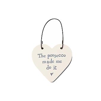 The Prosecco Made Me Do It Mini Wooden Hanging Heart - Cracker Filler Gift