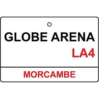 Morecambe / Globe Arena Straße Zeichen Auto-Lufterfrischer