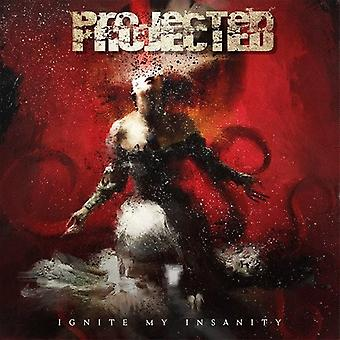 Projected - Ignite My Insanity [CD] USA import