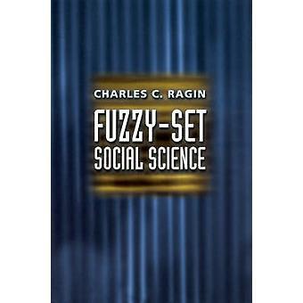 Fuzzy-Set Sozialwissenschaft von Charles C. Ragin - 9780226702773 Buch