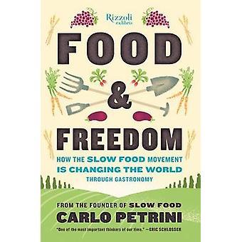 Nahrung und Freiheit - wie die Slow Food Bewegung ist erstellen Änderung Aroun