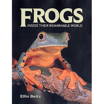 Les grenouilles - à l'intérieur de leur monde remarquable par Ellin Beltz - 9781554075027 B