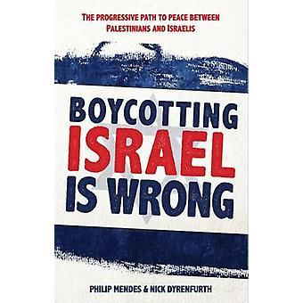 Boycott d'Israël est mal - le chemin de la paix entre PAL progressif