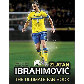 Zlatan Ibrahimovic, o livro de maior fã por Adrian Besley - 978178097