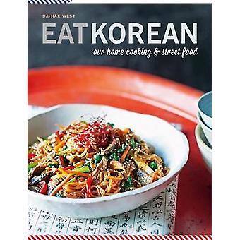 Äta koreansk - vår husmanskost och gatan mat av äta koreansk - vårt hem