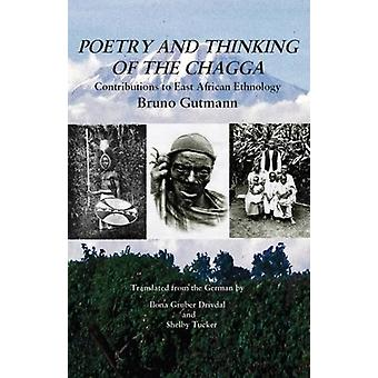 Poetry and Thinking of the Chagga - Contributions to East African Ethn