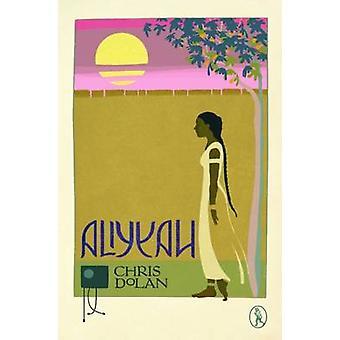 Aliyyah by Chris Dolan - Mark Mechan - 9781908251442 Book
