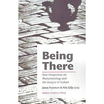 Being There - New Perspectives on Phenomenology and the Analysis of Cu