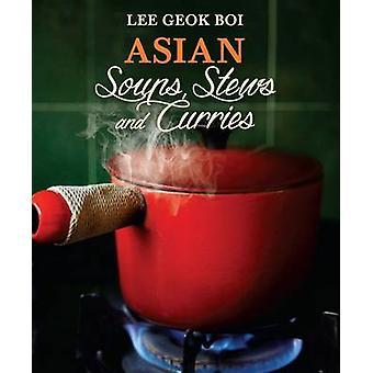 Asiatiska soppor - grytor och curryrätter av Lee Geok Boi - 9789814561037 bok