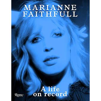 Marianne Faithfull - A Life on Record by Marianne Faithfull - 97808478