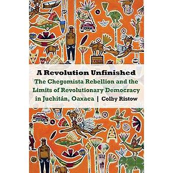 A Revolution Unfinished - The Chegomista Rebellion and the Limits of R