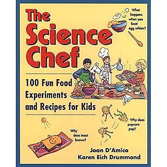 De wetenschap chef-kok: 100 leuke voedsel experimenten en recepten voor kinderen