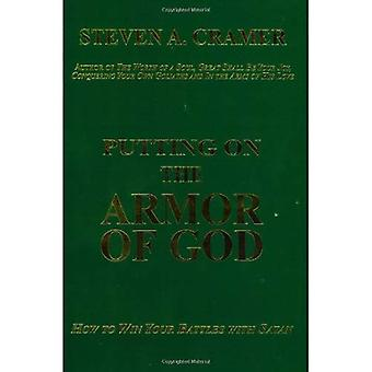 Putting on the Armor of God: How to Wind Your Battles with Satan