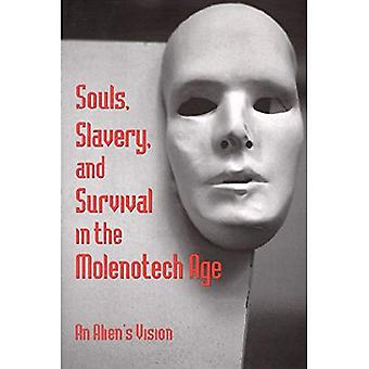 Souls, Slavery and Survival in the Molenotech Age : An Alien&s Vision