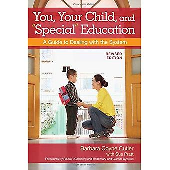 You, Your Child, and Special Education: A Guide to Dealing with the System :