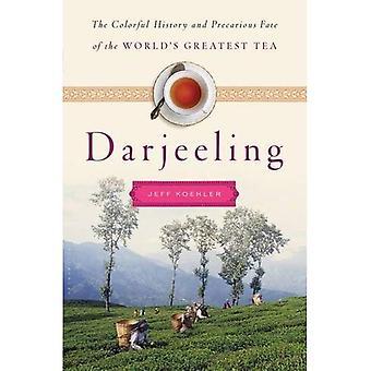 Darjeeling: L'histoire haute en couleurs et sort précaire de thé plus célèbre du monde