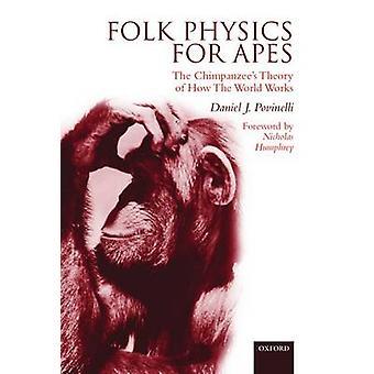 民俗物理猿の Povinelli ・ ダニエル j. によって世の中の仕組みのチンパンジー理論